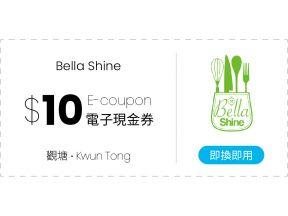 Bella Shine - $10 E-Cash Coupon (1 pc)